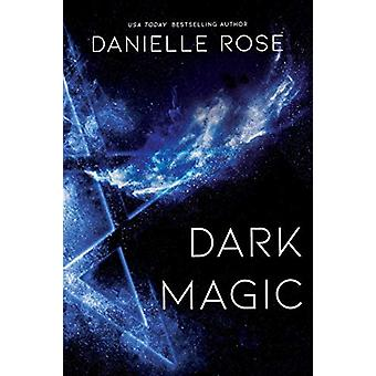 Dark Magic - Darkhaven Saga Book 2 by Danielle Rose - 9781642631678 Bo
