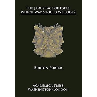 The Janus Face of Ideas by Porter & Burton