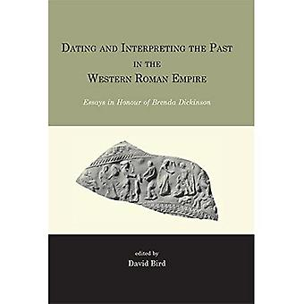 Dating and Interpreting the Past in the Western Roman Empire: Essays in Honour of Brenda Dickinson