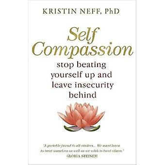 Self Compassion The Proven Power of Being Kind to Yourself