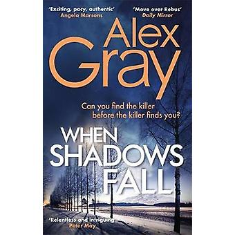 When Shadows Fall Book 17 in de Sunday Times bestseller misdaadserie DSI William Lorimer