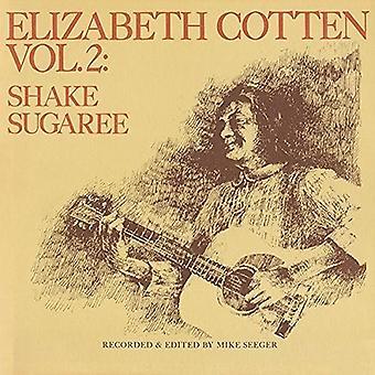 Elizabeth Cotten - Shake Sugaree 2 [Vinyl] USA import