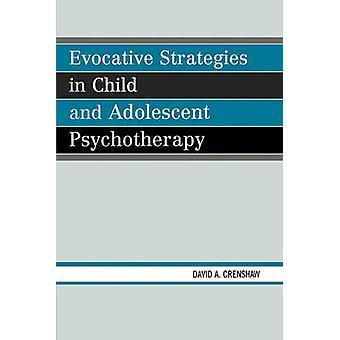 Strategie evocative nella psicoterapia infantile e adolescenziale di David A