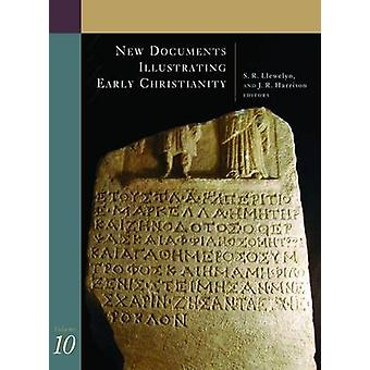 New Documents Illustrating Early Christianity - v. 10 by S.R. Llewelyn