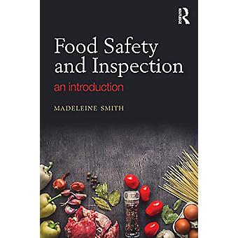 Food Safety and Inspection - An Introduction by Madeleine Smith - 9780