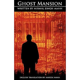Ghost Mansion by Nirmal Singh Mann - 9781845492670 Book