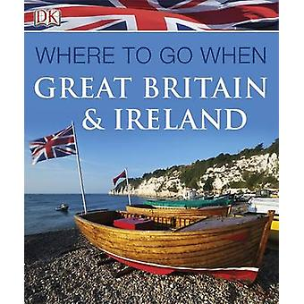 Where to Go When Great Britain and Ireland by DK