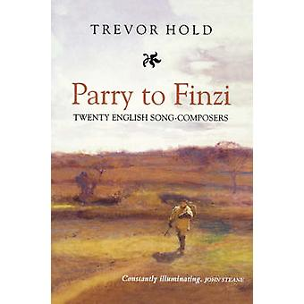 Parry to Finzi Twenty English SongComposers by Hold & Trevor