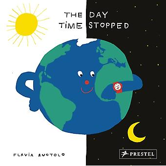 The Day Time Stopped by Flavia Ruotolo