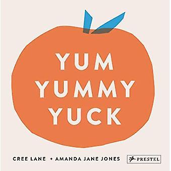 Yum Yummy Yuck [Board book]