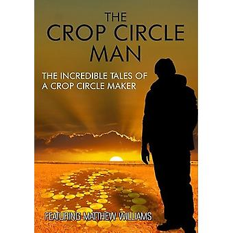 Crop Circle Man: The Incredible Tales of a Crop Ci [DVD] USA import