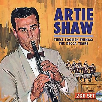Artie Shaw - These Foolish Things: The Decca Years [CD] USA import