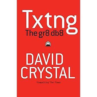 Txtng - la Db8 Gr8 par David Crystal - livre 9780199571338