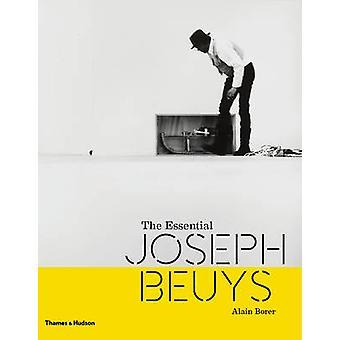 The Essential Joseph Beuys by Alain Borer - Lothar Schirmer - 9780500