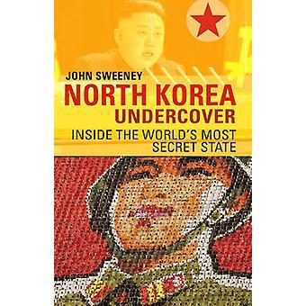 North Korea Undercover by John Sweeney - 9780552170345 Book