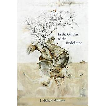 In the Garden of the Bridehouse (2nd) by J. Michael Martinez - 978081