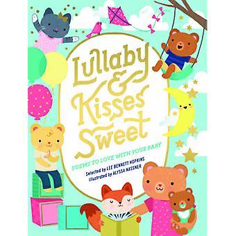 Kołysanki i słodkie pocałunki - wiersze do miłości z dzieckiem przez Lee Bennett