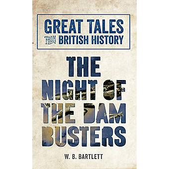 Great Tales from British History - The Night of The Dam Busters by W.