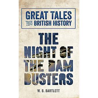 Grote verhalen uit de Britse geschiedenis - de nacht van de Dam Busters door W.