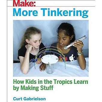More Tinkering by More Tinkering - 9781680454369 Book