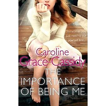 The Importance of Being Me by Caroline Grace-Cassidy - 9781785301247