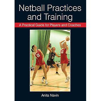 Una guía práctica para los jugadores y entrenadores de Netball prácticas y tren