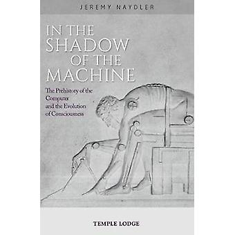 In The Shadow of the Machine - The Prehistory of the Computer and the