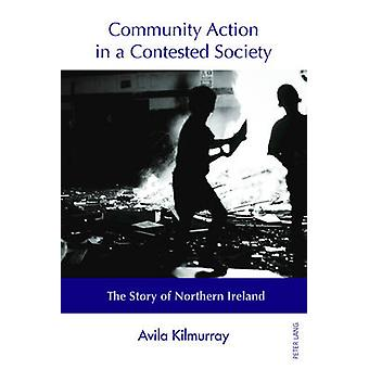 Community Action in a Contested Society - The Story of Northern Irelan