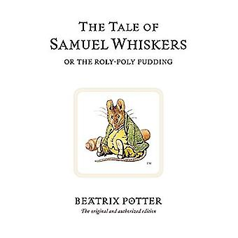 The Tale of Samuel Whiskers, or the Roly-poly Pudding (The World of Beatrix Potter)