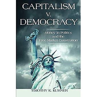 Kapitalismen v. demokrati: penger i politikk og fritt marked Grunnloven