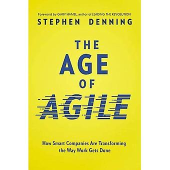 The Age of Agile: How Smart�Companies Are Transforming the�Way Work Gets Done