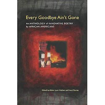 Jeder Abschied ist nicht vorbei: An Anthology of Innovative Poesie von Afroamerikanern (moderne und zeitgenössische Poetik (Taschenbuch))