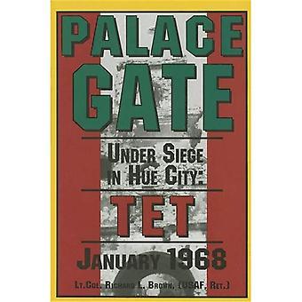 Tor des Palastes: Unter Belagerung der Stadt - Tet Januar 1968