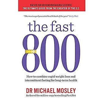 Snel 800: Hoe te combineren met snelle gewichtsverlies en intermitterend vasten voor gezondheid op lange termijn