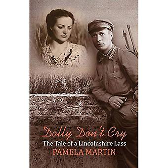 Dolly don ' t Cry: L'histoire d'une fille de Lincolnshire