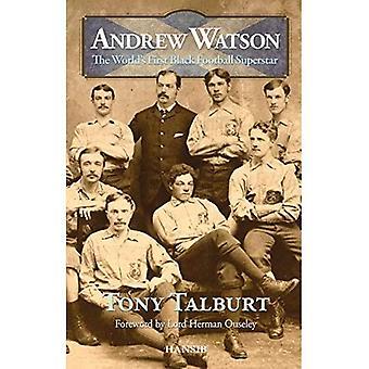Andrew Watson: The World's First Black Football Superstar