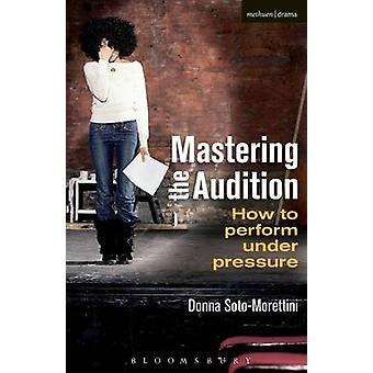Mastering the Audition by SotoMorettini & Donna