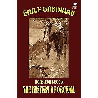 Monsieur Lecoq The Mystery of Orcival by Gaboriau & Emile