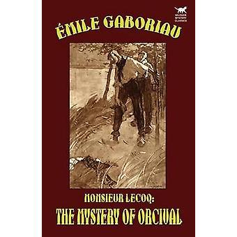 Monsieur Lecoq das Geheimnis von Orcival von Gaboriaus & Emile