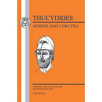 Thucydides Athens and Corcyra by Wilson & J.