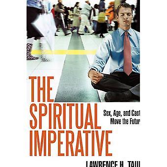 De spirituele noodzakelijk Sex leeftijd en kaste verplaatsen de toekomst door Taub & Lawrence H.