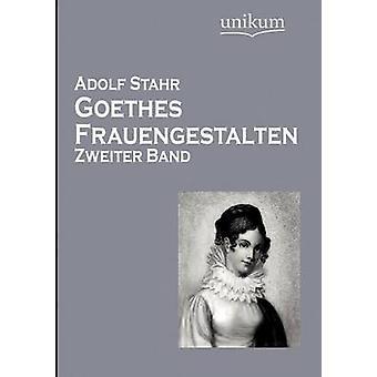Goethes Frauengestalten by Stahr & Adolf