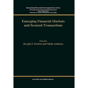 Emerging Financial Markets and Secured Transactions by Norton & Joseph J.
