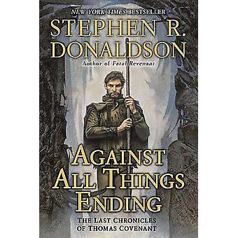 Against All Things Ending - The Last Chronicles of Thomas Covenant by