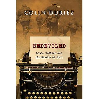 Bedeviled - Lewis - Tolkien and the Shadow of Evil by Colin Duriez - 9