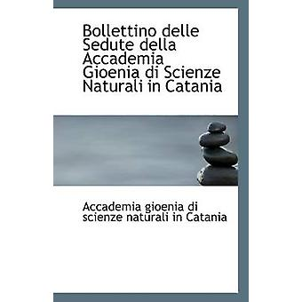 Bollettino Delle Sedute Della Accademia Gioenia Di Scienze Naturali i