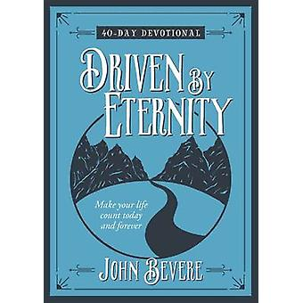 Driven by Eternity - Make Your Life Count Today and Forever - 40 Day D