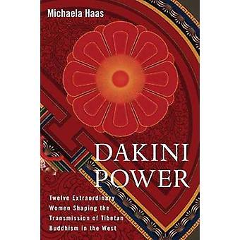 Dakini Power - Women's Wisdom for the Modern World by Michaela Haas -