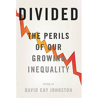 Divided - The Perils of Our Growing Inequality by David Cay Johnston -