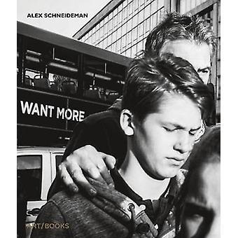 Want More by Alex Schneideman - 9781908970237 Book